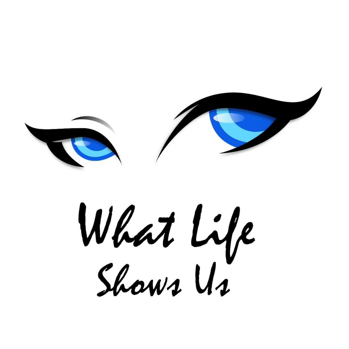 What Life Shows Us